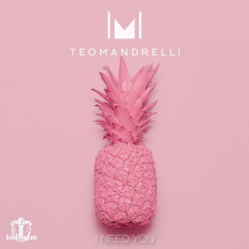 Teo Mandrelli - I Need You