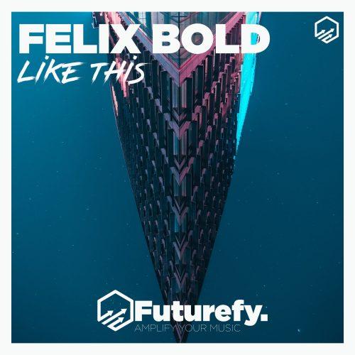 Felix Bold - Like This