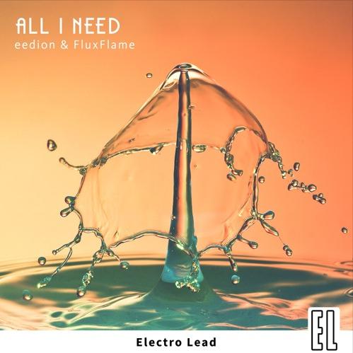 Eedion & FluxFlame - All I Need (Radio Edit)