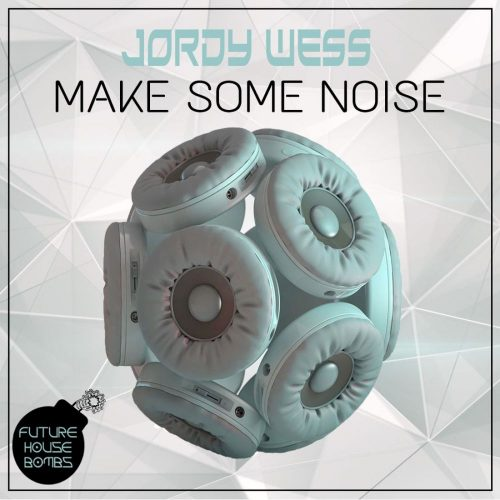 Jordy Wess - Make Some Noise