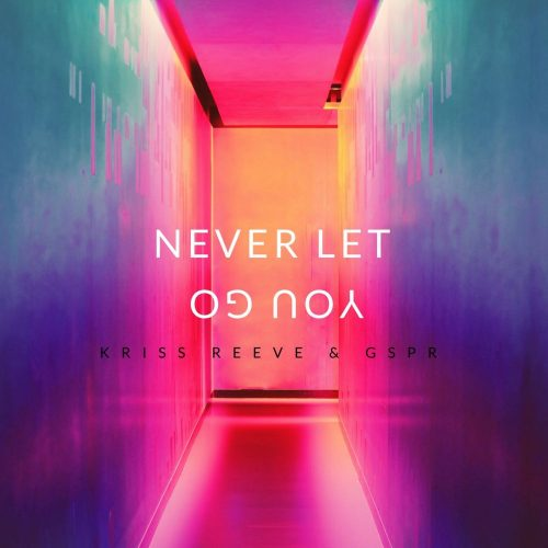 Kriss Reeve & GSPR - Never Let You Go