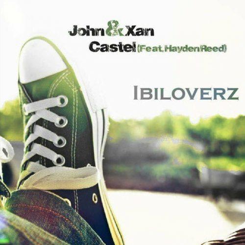 John Castel & Xan Castel feat. Hayden Reed - Ibiloverz